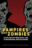 Vampires and Zombies: Transcultural Migrations and Transnational Interpretations (English ...