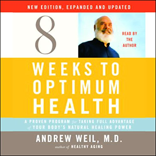 Eight Weeks to Optimum Health     A Proven Program for Taking Full Advantage of Your Body's Natural Healing Power              By:                                                                                                                                 Andrew Weil MD                               Narrated by:                                                                                                                                 Andrew Weil MD                      Length: 3 hrs and 13 mins     30 ratings     Overall 3.9