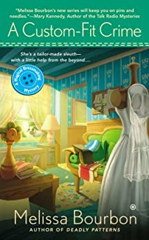 A Custom-Fit Crime: A Magical Dressmaking Mystery by [Melissa Bourbon]