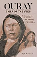 Ouray: Chief of the Utes
