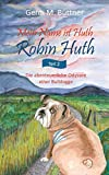 Mein Name ist Huth, Robin Huth: Teil 2 / Die abenteuerliche Odyssee einer Bulldogge