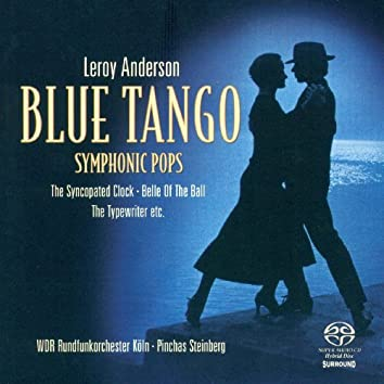 Anderson, L.: Orchestral Music -Blue Tango / the Syncopated Clock / Belle of the Ball / Saraband / Sandpaper Ballet (Symphonic Pops)
