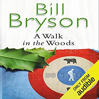 A Walk in the Woods                   By:                                                                                                                                 Bill Bryson                               Narrated by:                                                                                                                                 William Roberts                      Length: 9 hrs and 43 mins     1,650 ratings     Overall 4.6
