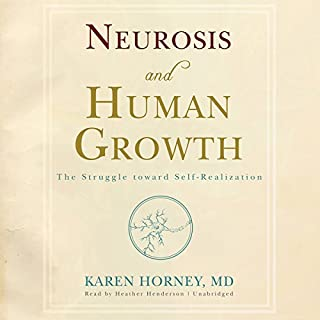Neurosis and Human Growth     The Struggle toward Self-Realization              Written by:                                                                                                                                 Karen Horney MD                               Narrated by:                                                                                                                                 Heather Henderson                      Length: 15 hrs and 43 mins     Not rated yet     Overall 0.0