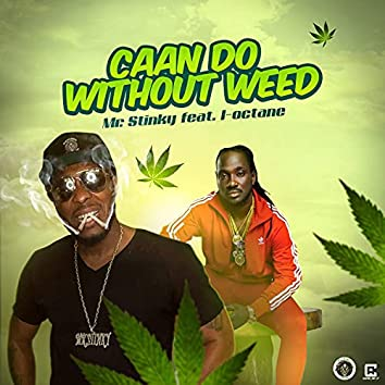 Caan Do Without Weed