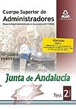 Cuerpo Superior De Administradores [Especialidad Administradores Generales (A1 1100)] De La Junt De Andalucía. Test. Volumen Ii (Cuerpo Superior de ... Generales, Junta de Andalucía. Test)