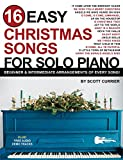 16 Easy Christmas Songs for Solo Piano: Beginner & Intermediate Arrangements of Every Song