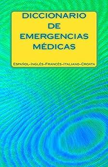 Book's Cover of Diccionario de Emergencias Medicas Espanol-Ingles-Frances-Italiano-Croata Versión Kindle