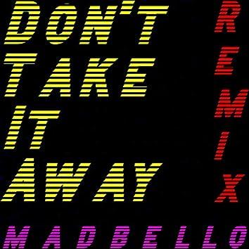 Don't Take It Away (Remix)