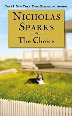 The Choice 1st (first) Edition by Sparks, Nicholas published by Grand Central Publishing (2007) Hardcover