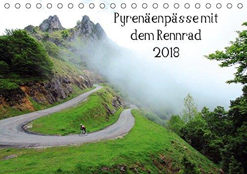 Pyrenäenpässe mit dem Rennrad 2018 (Tischkalender 2018 DIN A5 quer): Ein Fotokalender mit 12 faszinierenden Radsportmotiven (Monatskalender, 14 Seiten ... [Kalender] [Apr 01, 2017] Rotter, Matthias