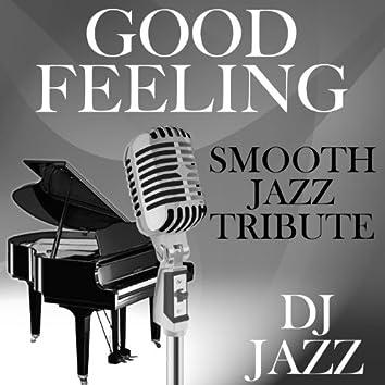 Good Feeling (Smooth Jazz Tribute)