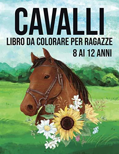 Cavalli, libro da colorare per ragazze, 8-12 anni: Meglio di una tavoletta, 60 bellissimi disegni di cavalli da colorare.