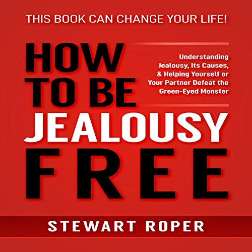 How to Be Jealousy Free cover art
