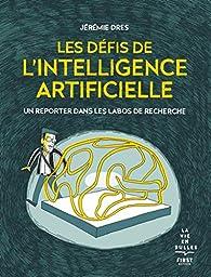 Les défis de l'intelligence artificielle par Jérémie Dres