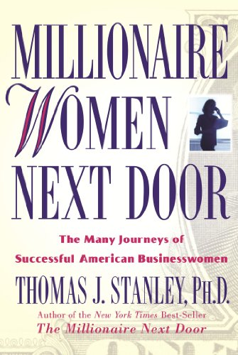 Millionaire Women Next Door: The Many Journeys of Successful American Businesswomen (Hardcover)