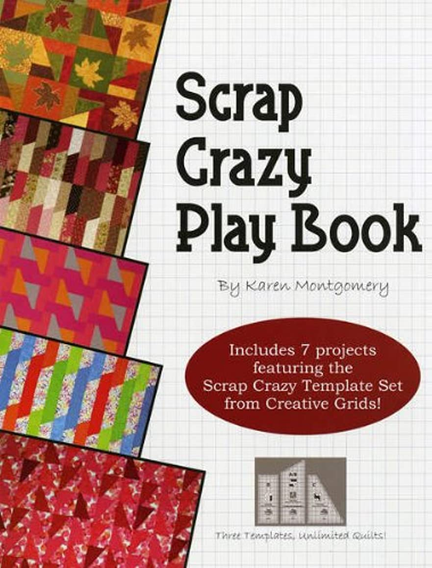 Scrap Crazy Play Book: 7 Projects Using the Original 8