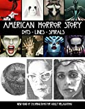 American Horror Story Dots Lines Spirals: The BEST HORROR Coloring Book for Any Fan !