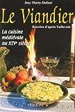 Le Viandier - La cuisine médiévale au XIVe siècle, Recettes d'après Taillevent