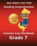 NEW JERSEY TEST PREP Reading Comprehension Common Core Workbook Grade 7: Covers the Literature and Informational Text Reading Standards