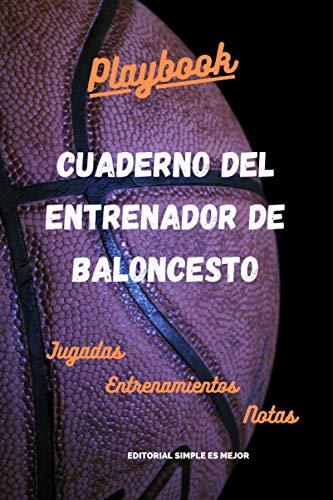 Cuaderno del Entrenador de Baloncesto - Diseña la estrategia y la preparación de tu equipo como un profesional: Libreta de tamaño A5 con plantillas de ... campo de baloncesto (MÁS DE 100 PÁGINAS)