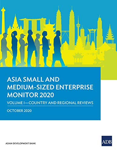 Asia Small and Medium-Sized Enterprise Monitor 2020: Volume I: Country and Regional Reviews (English Edition)