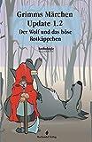 Grimms Märchen Update 1.2: Der Wolf und das böse Rotkäppchen (Moderne Märchen)