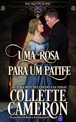 Uma Rosa Para um Patife (Uma valsa com um patife Livro 6)