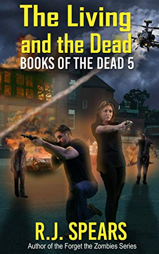 The Living and the Dead: A Zombie Apocalypse Novel (Books of the Dead Book 5) (English Edition)