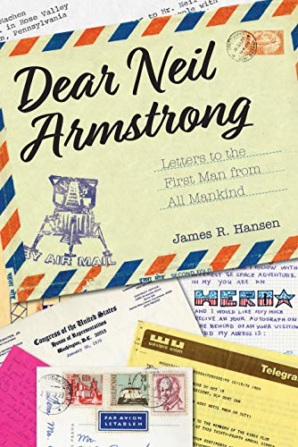 Dear Neil Armstrong: Letters to the First Man from All Mankind (Purdue Studies in Aeronautics and Astronautics) (English Edition)