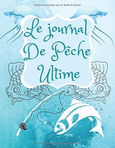 Le journal De Pêche Ultime: carnet de pêche pour mon neveu, cadeaux de journal, 140 pages