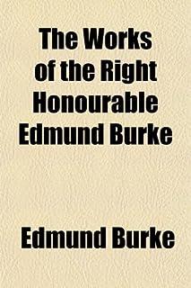 The Works of the Right Honourable Edmund Burke (Volume 1)