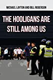 The Hooligans Are Still Among Us (English Edition)