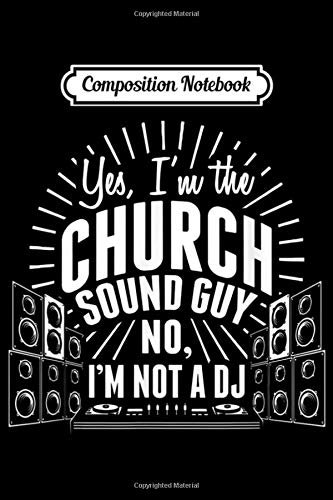 Composition Notebook: Church Sound Guy Not a DJ Audio Tech Engineer  Journal/Notebook Blank Lined Ruled 6x9 100 Pages
