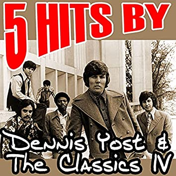 5 Hits by Dennis Yost & The Classics IV