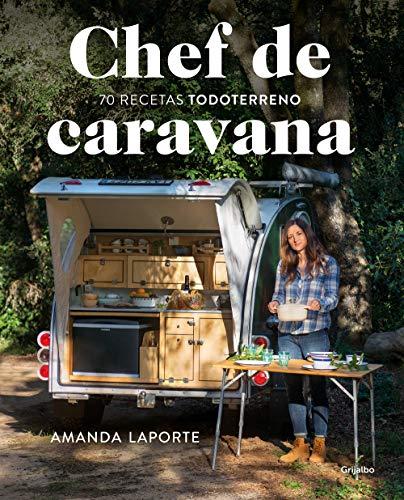 "Chef de caravana: 70 recetas ""todoterreno"""