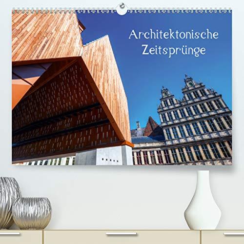 Architektonische Zeitsprünge (Premium, hochwertiger DIN A2 Wandkalender 2021, Kunstdruck in Hochglanz)