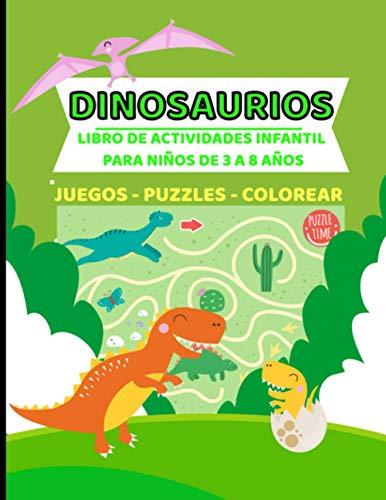 Dinosaurios Libro de actividades infantil para niños de 3 a 8 años - Juegos - Puzzles - Colorear: Bonito y divertido Cuaderno mágico a color para ... en el fantástico mundo de los dinosaurios