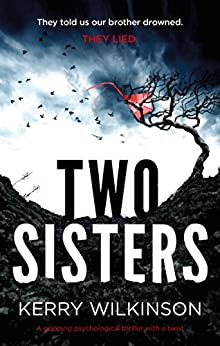 Two Sisters: A gripping psychological thriller with a twist by [Kerry Wilkinson]