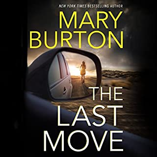 The Last Move                   By:                                                                                                                                 Mary Burton                               Narrated by:                                                                                                                                 Teri Schnaubelt                      Length: 9 hrs and 50 mins     3,862 ratings     Overall 4.3