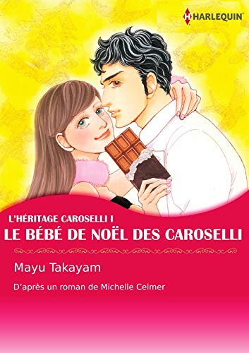 Le Bébé De Noël Des Caroselli:Harlequin Manga (The Caroselli Inheritance t. 1) (French Edition)