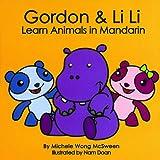 Gordon & Li Li Learn Animals in Mandarin (Mandarin for Kids) (English and Mandarin Edition) (English and Mandarin Chinese Edition) (Board book)