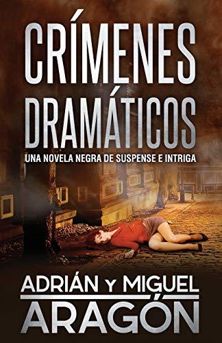 Crímenes Dramáticos: Una novela negra de suspense e intriga: 2 (Serie de los Detectives Bell y Wachowski)