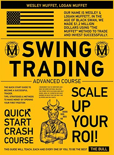 Swing Trading Advanced Course: The Quick Start Guide to Become A Successful Trader. Tips, Strategies