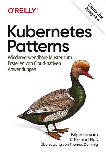 Kubernetes Patterns: Wiederverwendbare Muster zum Erstellen von Cloud-nativen Anwendungen (Animals)
