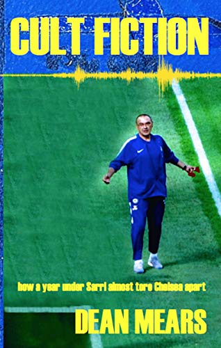 Cult Fiction How a year under Sarri almost tore Chelsea apart.