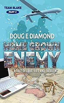 [Doug E Diamond]のHome Grown Enemy: A tale of love, lies and treason (Team Blake Book 2) (English Edition)