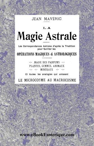 La Magie Astrale: Les correspondances astrales d'après la Tradition