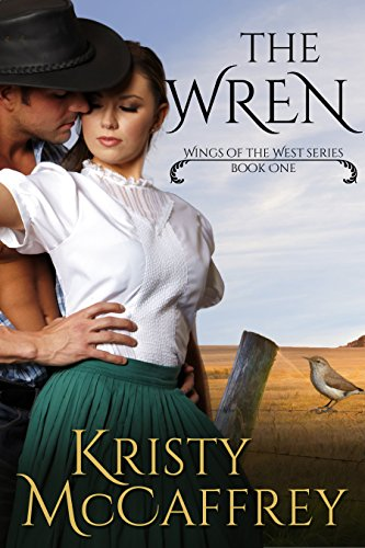 The Wren (Wings of the West Book 1) by [Kristy McCaffrey]