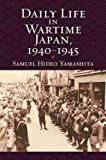Daily Life in Wartime Japan, 1940-1945 (Modern War Studies (Paperback))